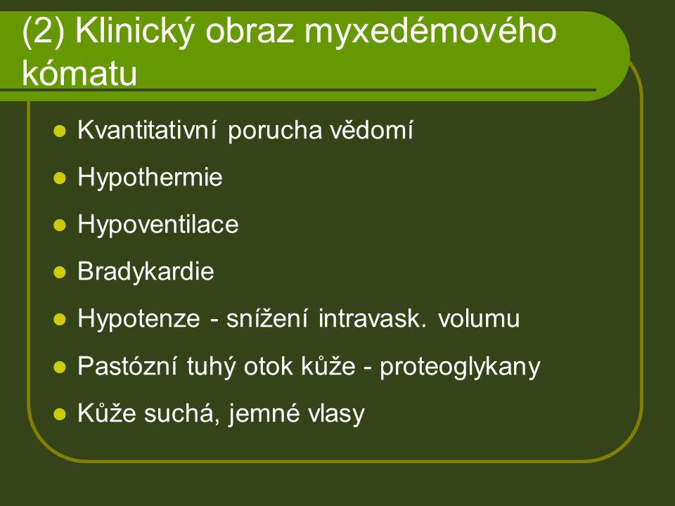 (2) Klinický obraz myxedémového kómatu
