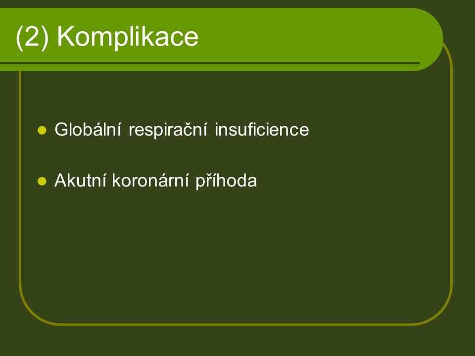 (2) Komplikace Globální respirační insuficience