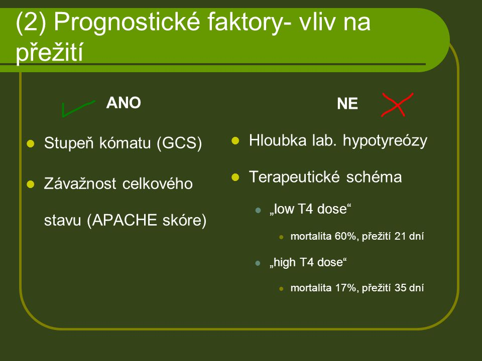 (2) Prognostické faktory- vliv na přežití