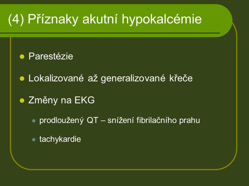 (4) Příznaky akutní hypokalcémie
