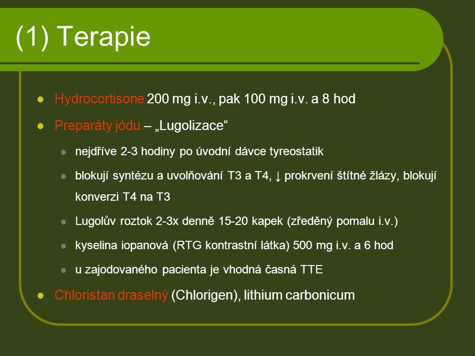 (1) Terapie Hydrocortisone 200 mg i.v., pak 100 mg i.v. a 8 hod