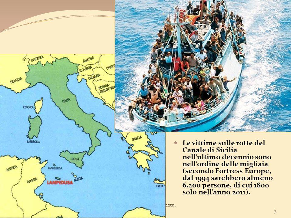Le vittime sulle rotte del Canale di Sicilia nell'ultimo decennio sono nell'ordine delle migliaia (secondo Fortress Europe, dal 1994 sarebbero almeno 6.200 persone, di cui 1800 solo nell'anno 2011).