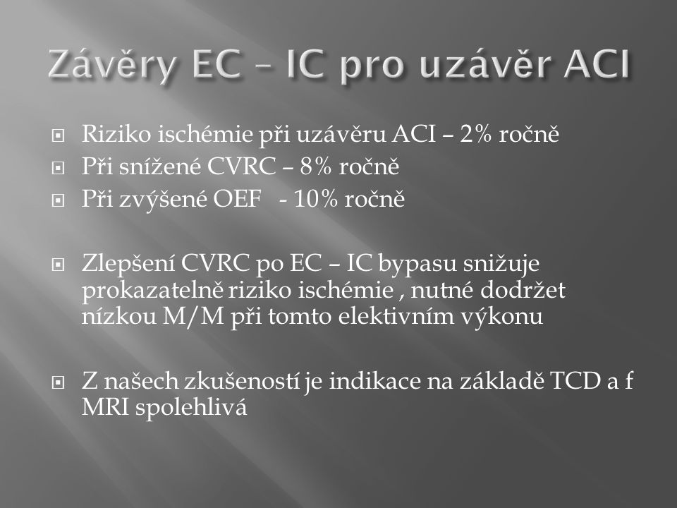 Závěry EC – IC pro uzávěr ACI
