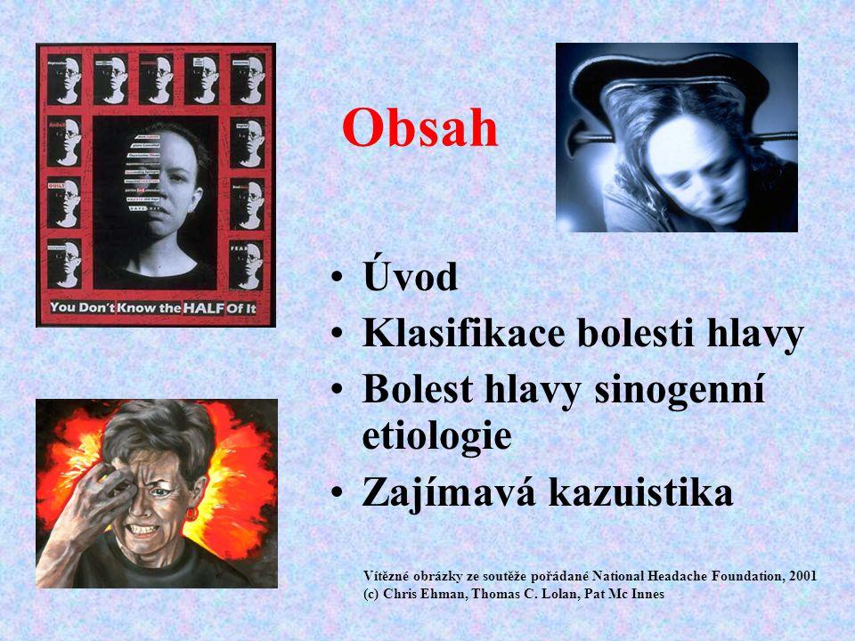 Obsah Úvod Klasifikace bolesti hlavy Bolest hlavy sinogenní etiologie