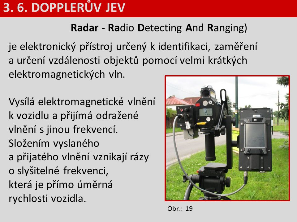3. 6. DOPPLERŮV JEV Radar - Radio Detecting And Ranging)