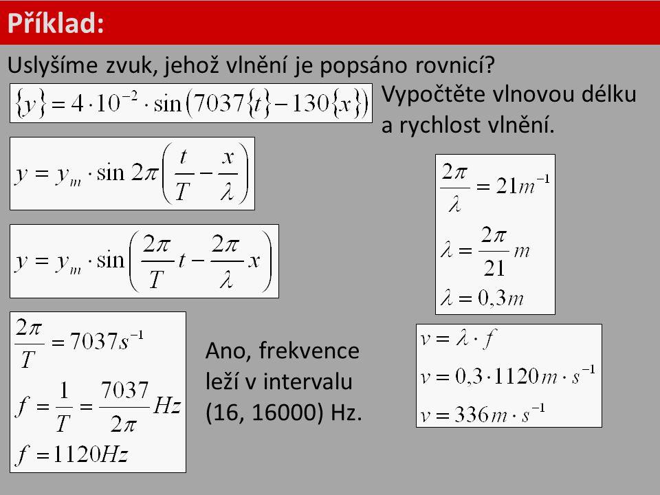 Příklad: Uslyšíme zvuk, jehož vlnění je popsáno rovnicí