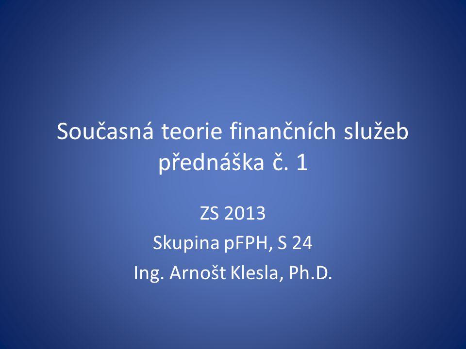 Současná teorie finančních služeb přednáška č. 1