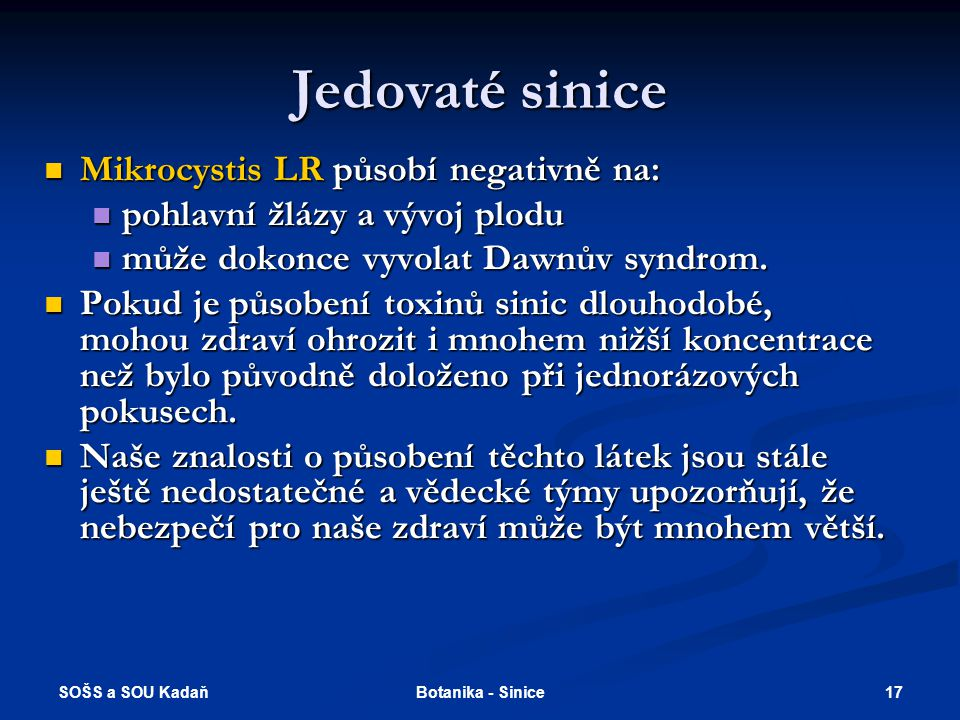 Jedovaté sinice Mikrocystis LR působí negativně na: