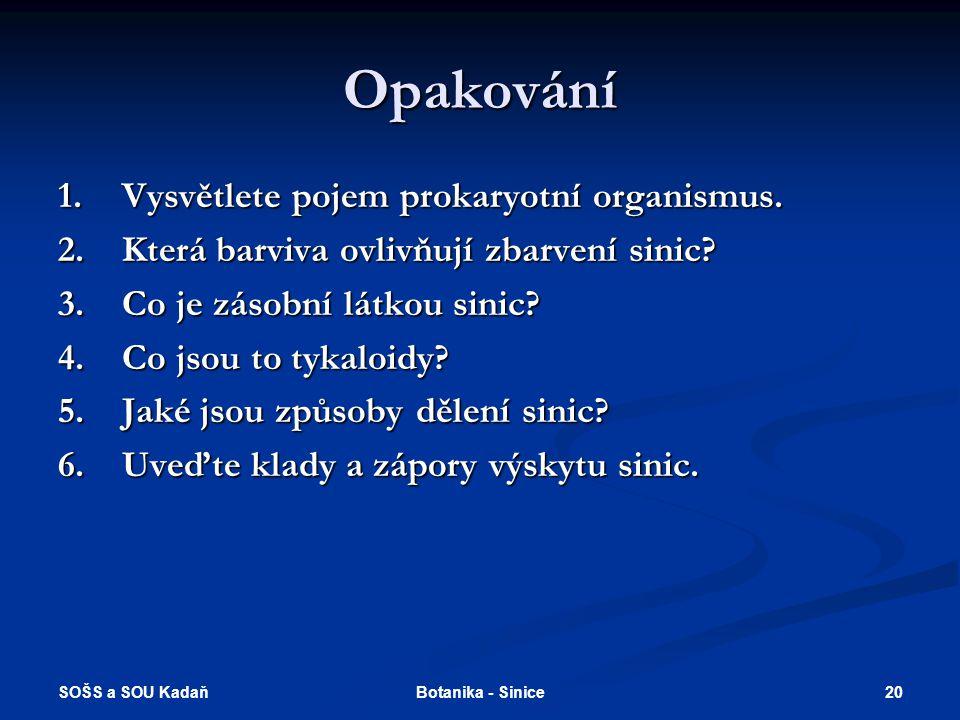 Opakování Vysvětlete pojem prokaryotní organismus.