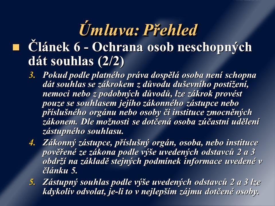 Úmluva: Přehled Článek 6 - Ochrana osob neschopných dát souhlas (2/2)