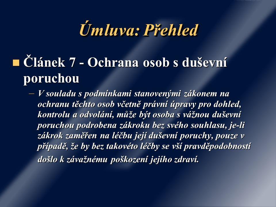 Úmluva: Přehled Článek 7 - Ochrana osob s duševní poruchou