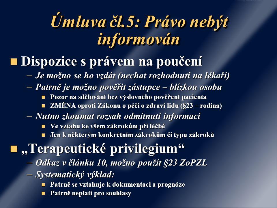 Úmluva čl.5: Právo nebýt informován