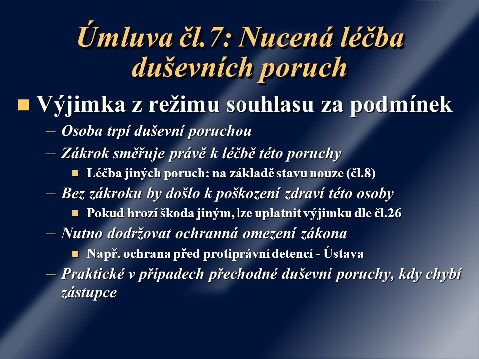 Úmluva čl.7: Nucená léčba duševních poruch