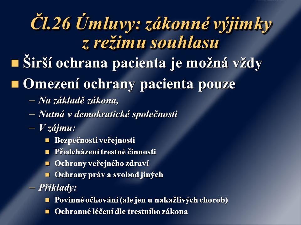 Čl.26 Úmluvy: zákonné výjimky z režimu souhlasu