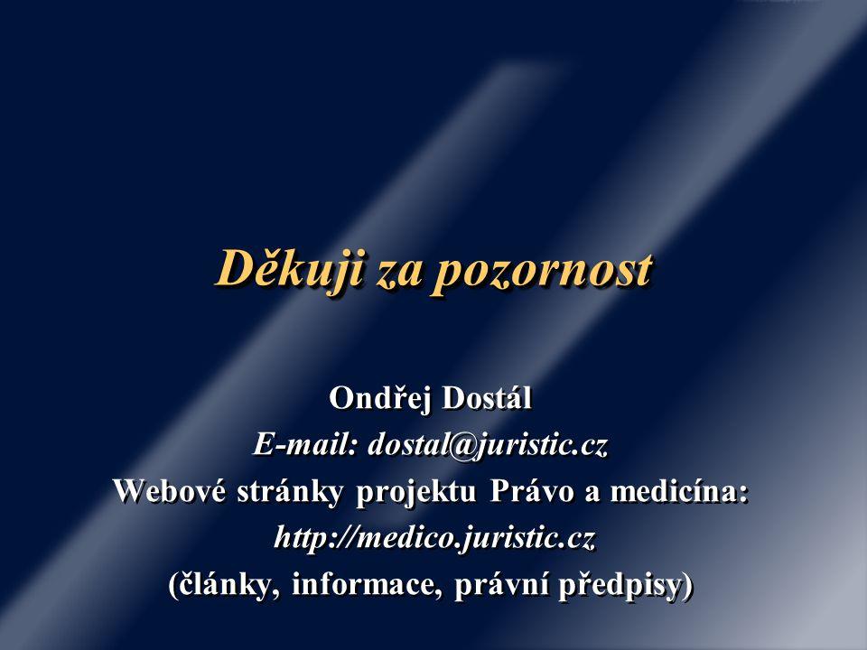 Děkuji za pozornost Ondřej Dostál E-mail: dostal@juristic.cz