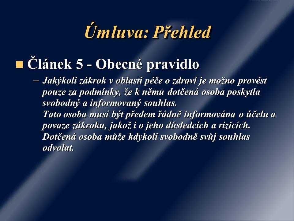 Úmluva: Přehled Článek 5 - Obecné pravidlo
