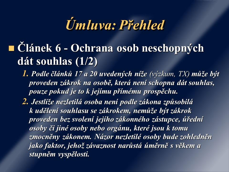 Úmluva: Přehled Článek 6 - Ochrana osob neschopných dát souhlas (1/2)