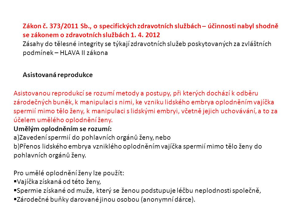 Zákon č. 373/2011 Sb., o specifických zdravotních službách – účinnosti nabyl shodně
