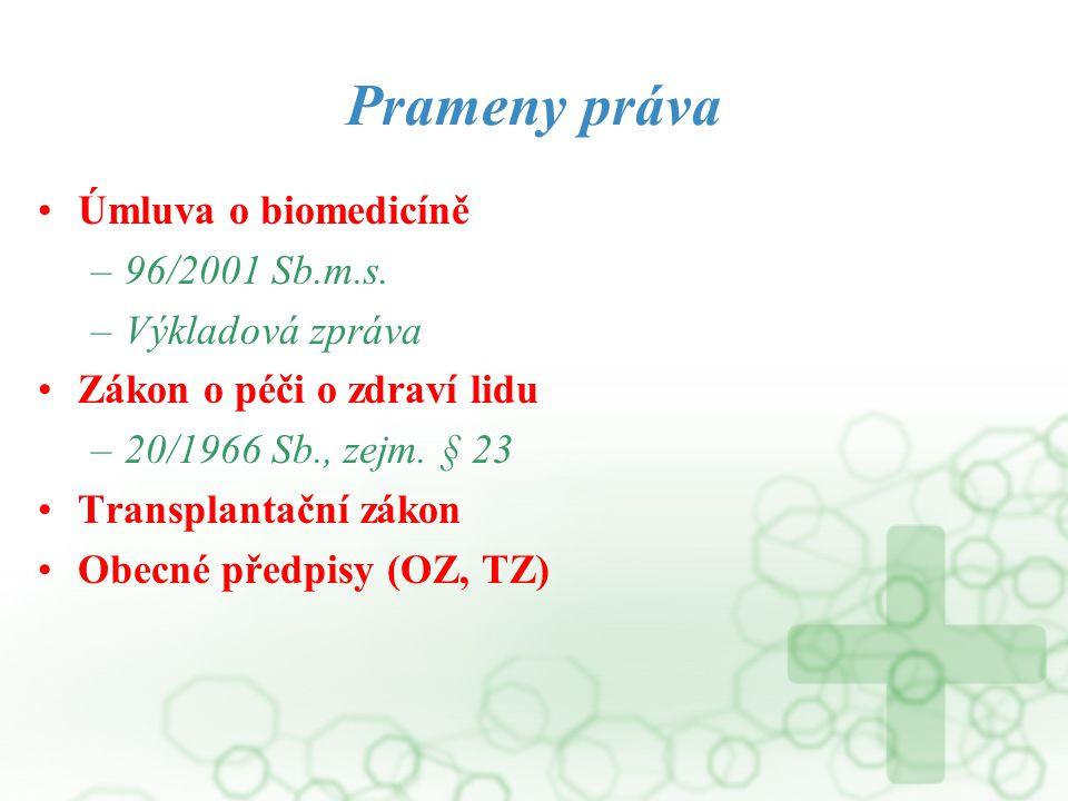 Prameny práva Úmluva o biomedicíně 96/2001 Sb.m.s. Výkladová zpráva