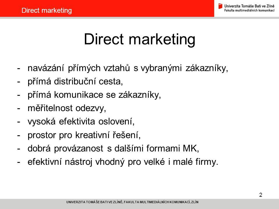 Direct marketing navázání přímých vztahů s vybranými zákazníky,