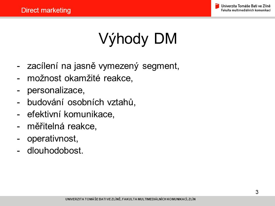 Výhody DM zacílení na jasně vymezený segment, možnost okamžité reakce,