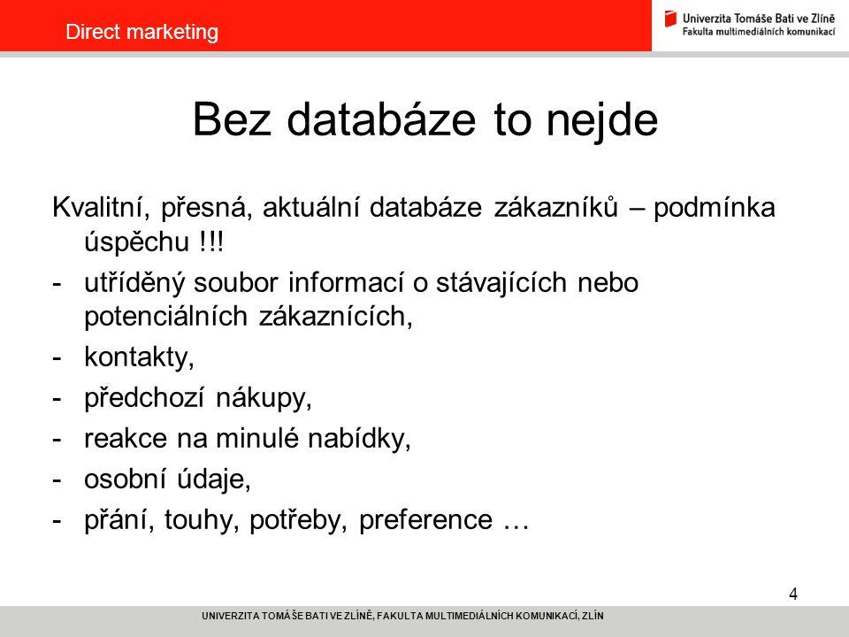 Direct marketing Bez databáze to nejde. Kvalitní, přesná, aktuální databáze zákazníků – podmínka úspěchu !!!