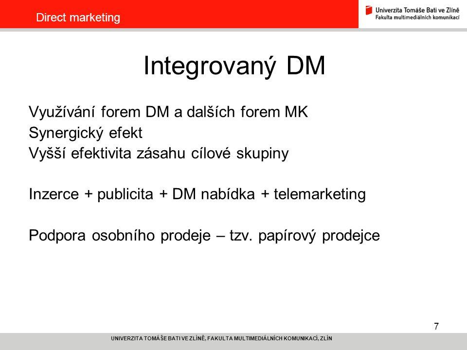 Integrovaný DM Využívání forem DM a dalších forem MK Synergický efekt