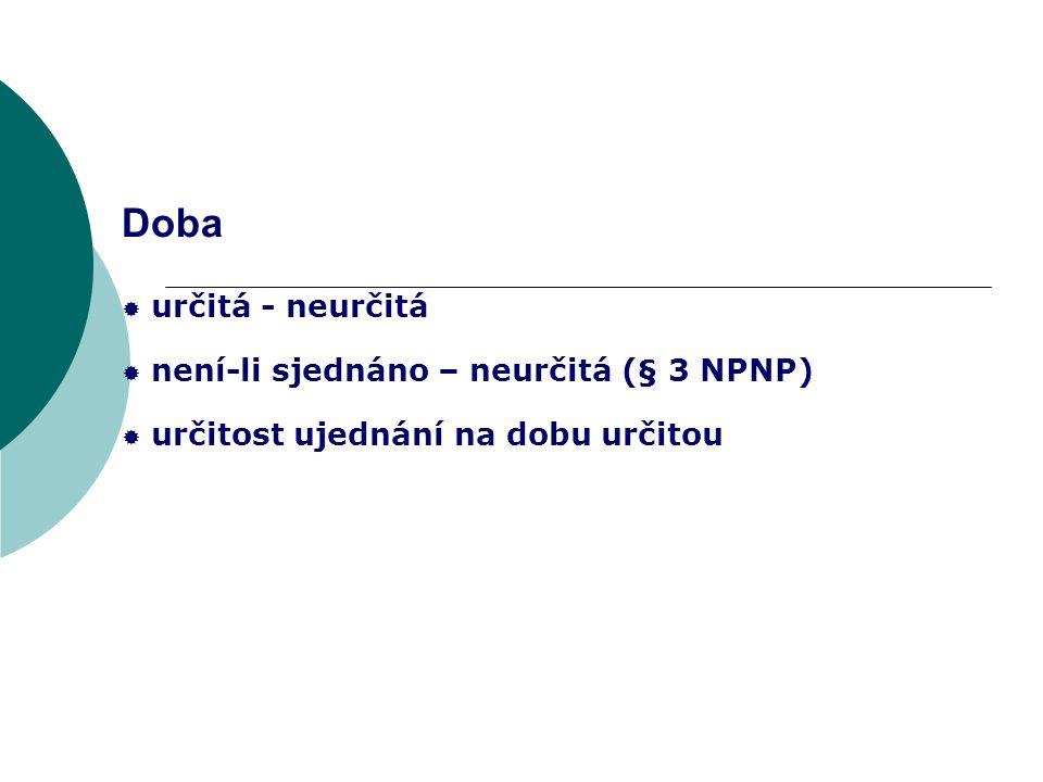 Doba určitá - neurčitá není-li sjednáno – neurčitá (§ 3 NPNP)