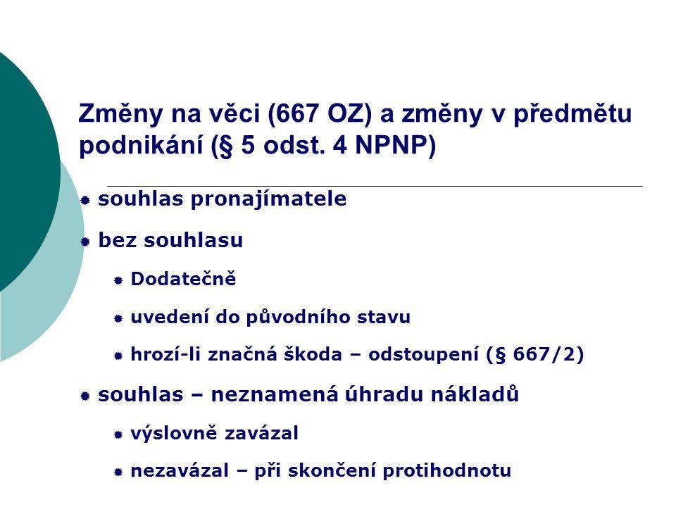 Změny na věci (667 OZ) a změny v předmětu podnikání (§ 5 odst. 4 NPNP)