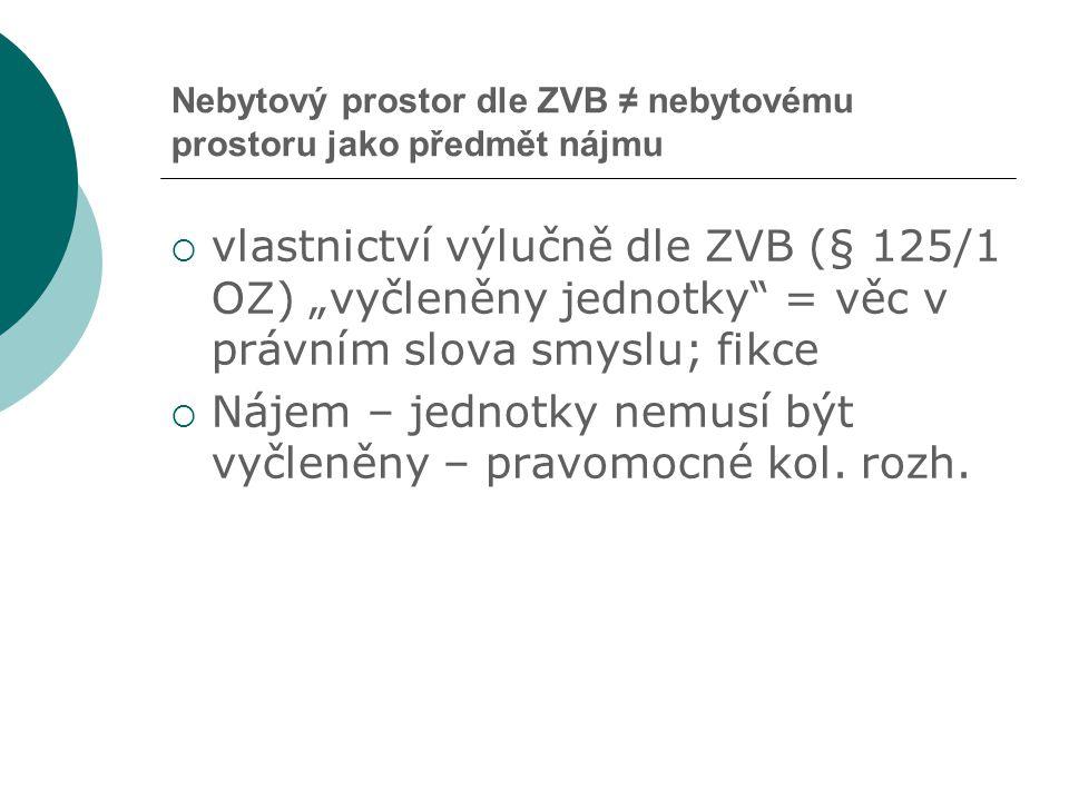 Nebytový prostor dle ZVB ≠ nebytovému prostoru jako předmět nájmu