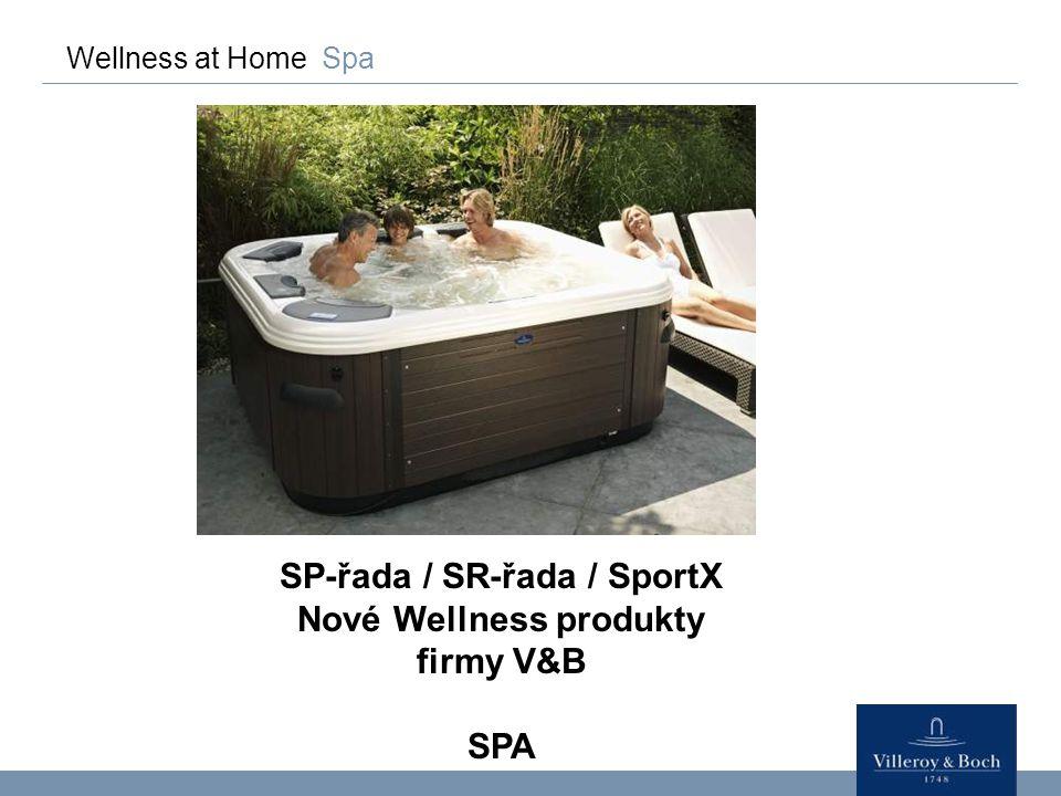 SP-řada / SR-řada / SportX Nové Wellness produkty firmy V&B