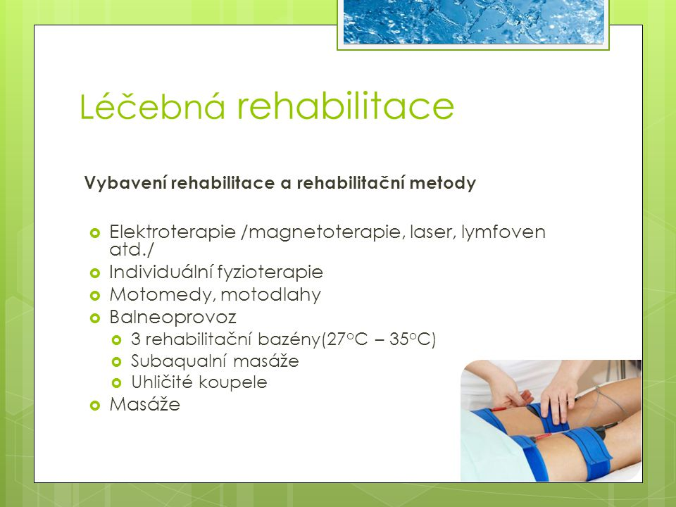 Léčebná rehabilitace Vybavení rehabilitace a rehabilitační metody. Elektroterapie /magnetoterapie, laser, lymfoven atd./