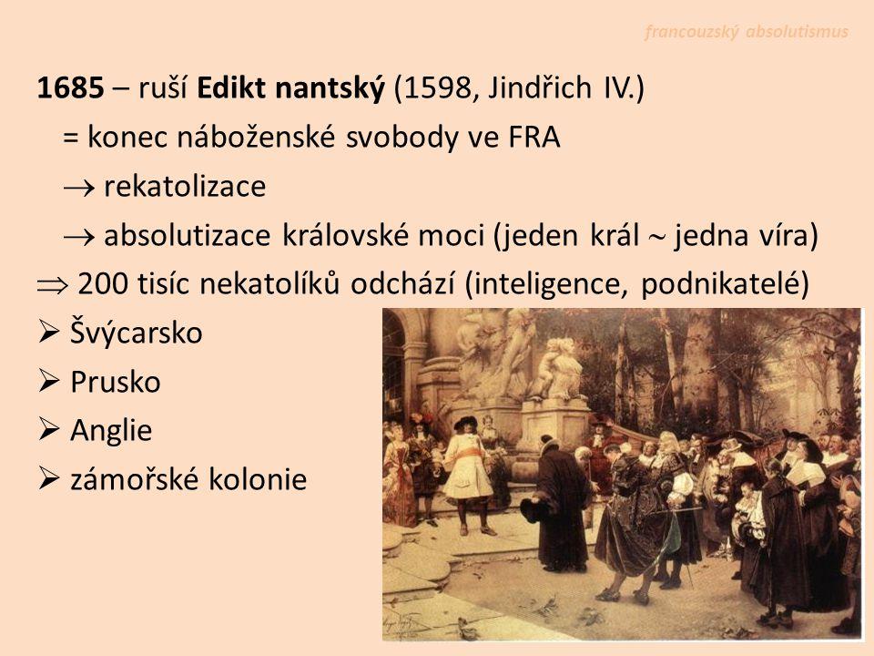 1685 – ruší Edikt nantský (1598, Jindřich IV.)