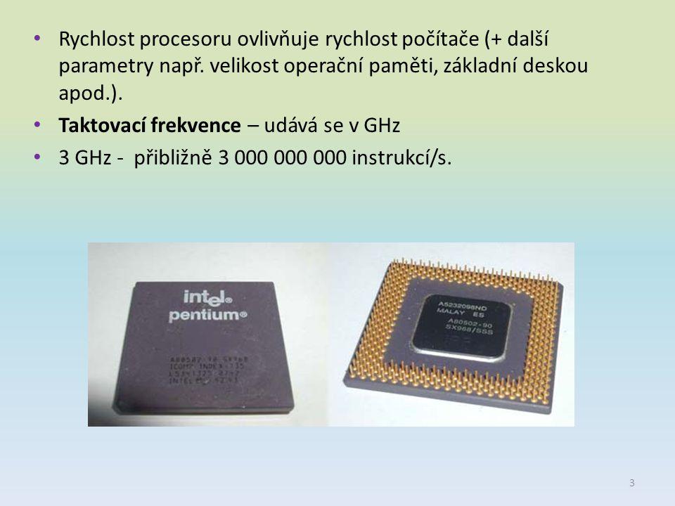 Rychlost procesoru ovlivňuje rychlost počítače (+ další parametry např
