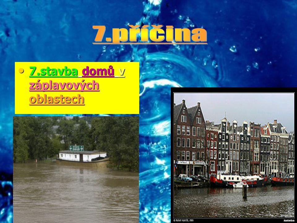 7.příčina 7.stavba domů v záplavových oblastech