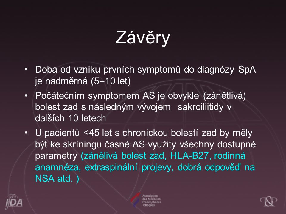 Závěry Doba od vzniku prvních symptomů do diagnózy SpA je nadměrná (510 let)