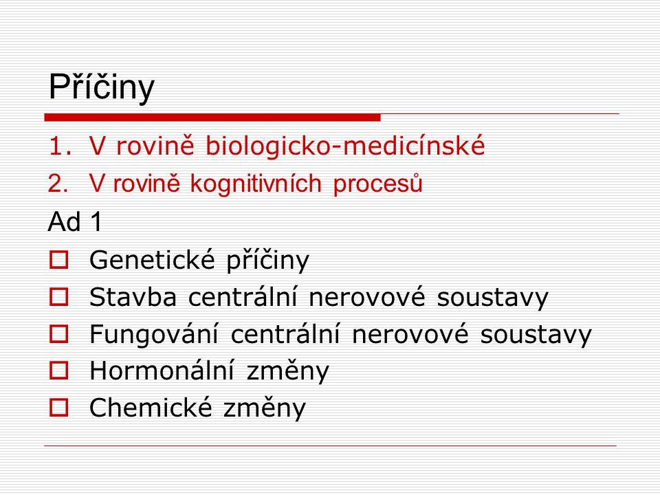 Příčiny Ad 1 V rovině biologicko-medicínské