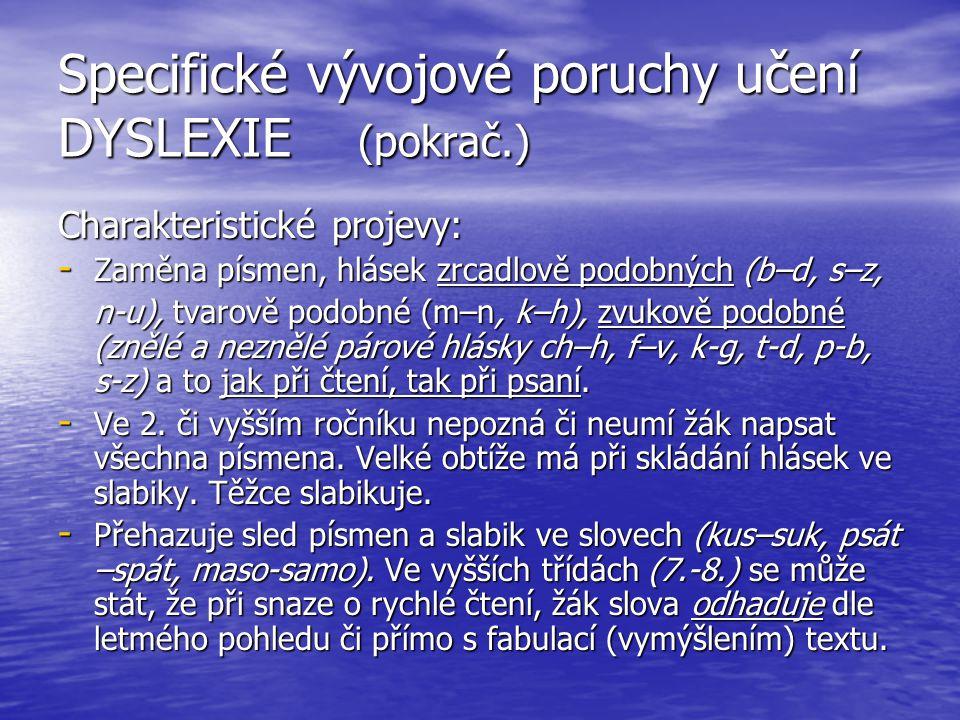 Specifické vývojové poruchy učení DYSLEXIE (pokrač.)