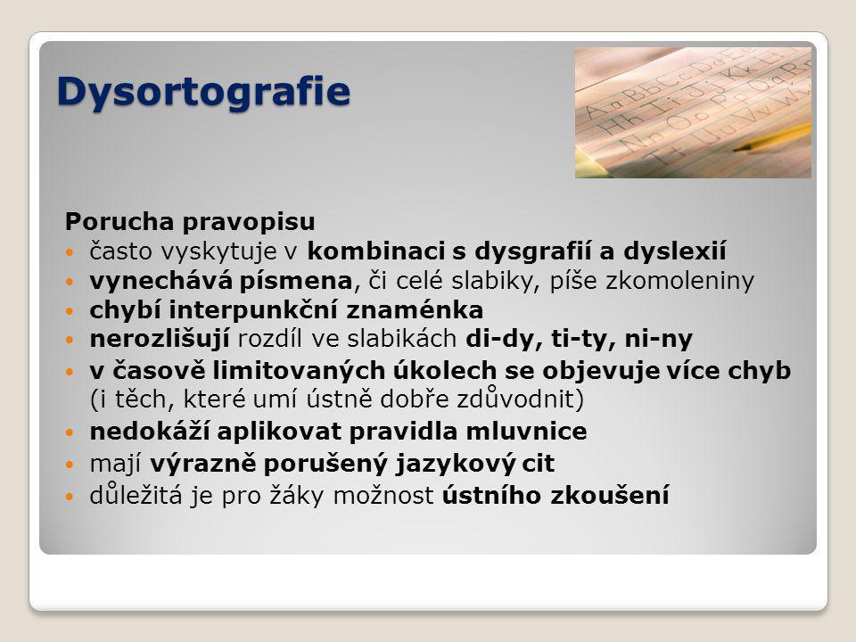 Dysortografie Porucha pravopisu