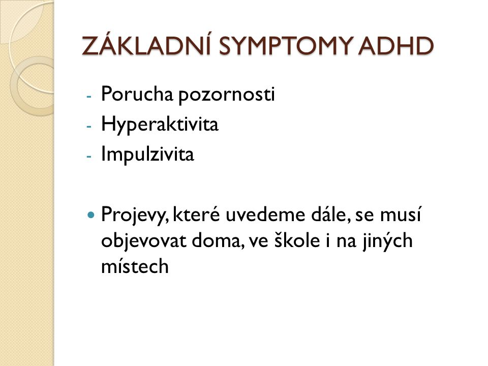 ZÁKLADNÍ SYMPTOMY ADHD