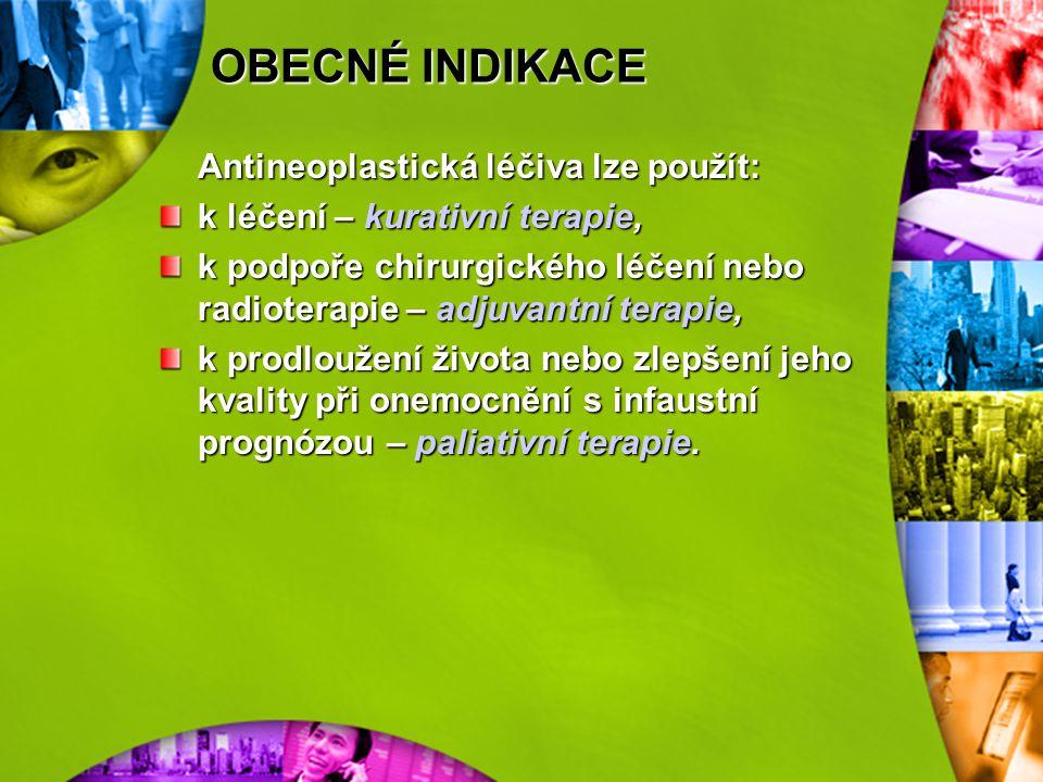 OBECNÉ INDIKACE Antineoplastická léčiva lze použít: