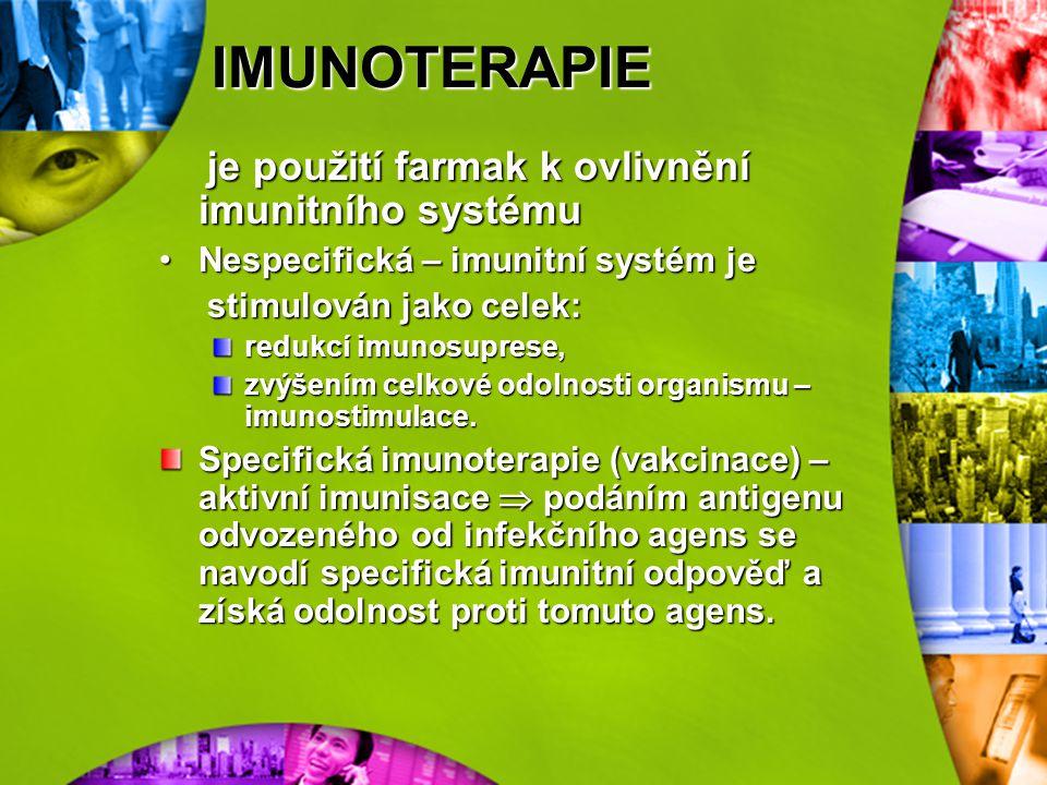 IMUNOTERAPIE je použití farmak k ovlivnění imunitního systému