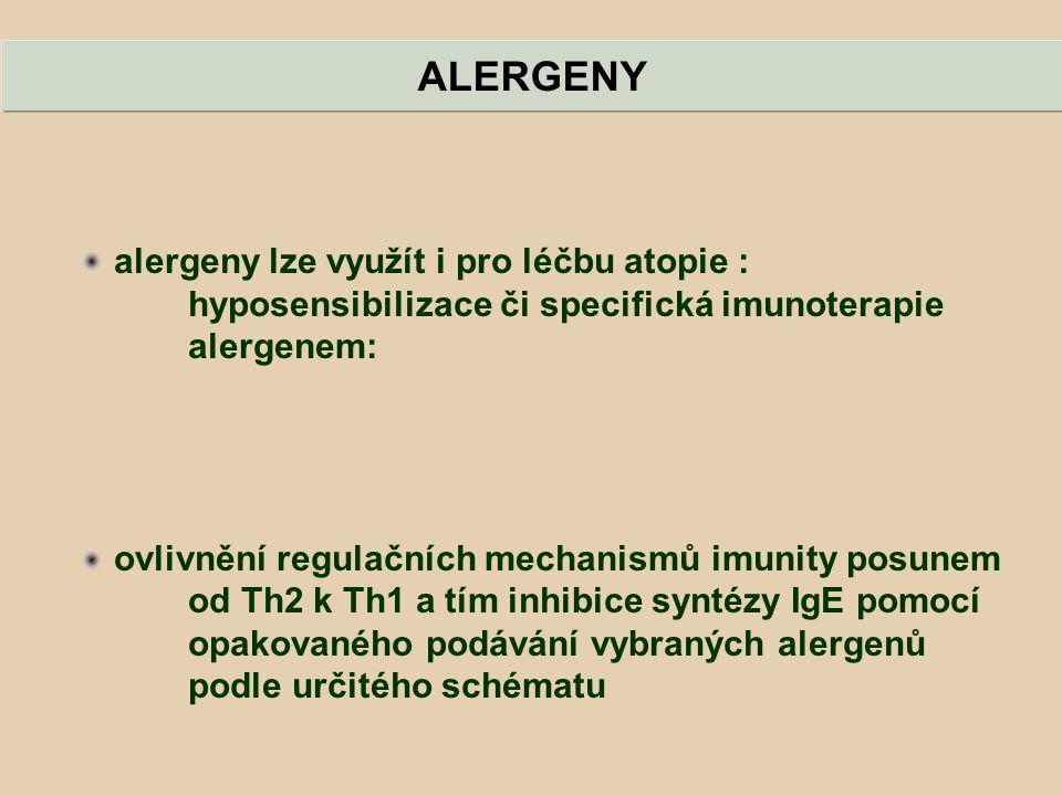 ALERGENY alergeny lze využít i pro léčbu atopie : hyposensibilizace či specifická imunoterapie alergenem: