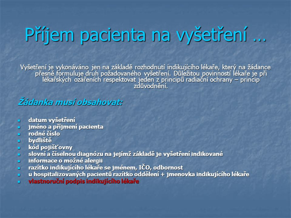 Příjem pacienta na vyšetření …