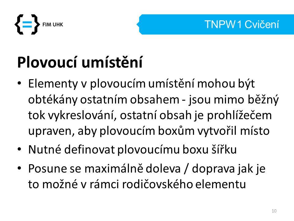 TNPW1 Cvičení Plovoucí umístění.