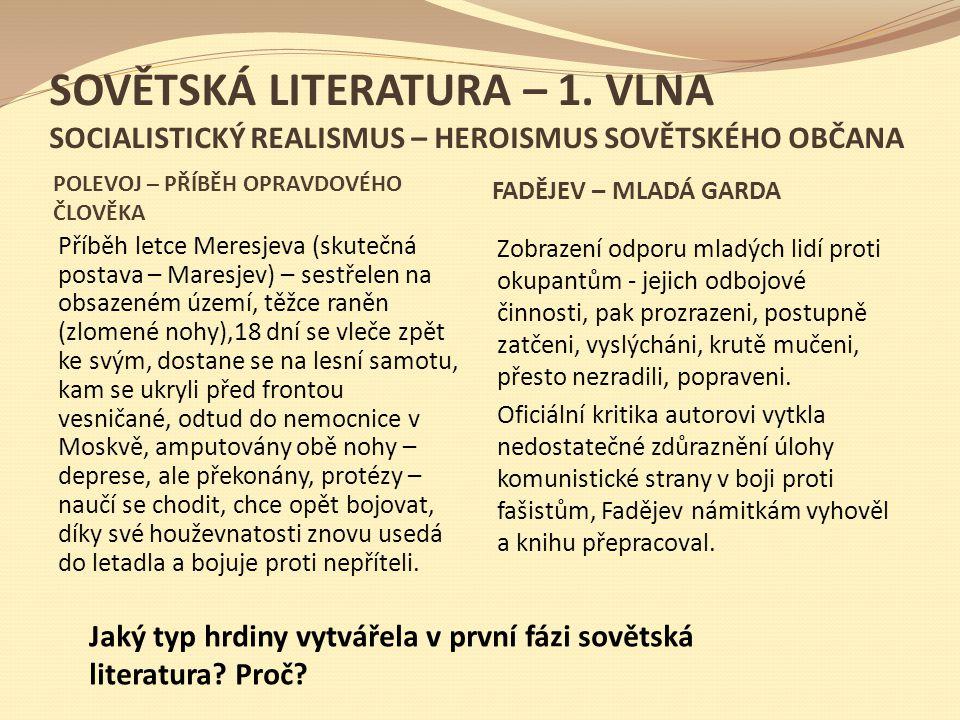 SOVĚTSKÁ LITERATURA – 1. VLNA SOCIALISTICKÝ REALISMUS – HEROISMUS SOVĚTSKÉHO OBČANA
