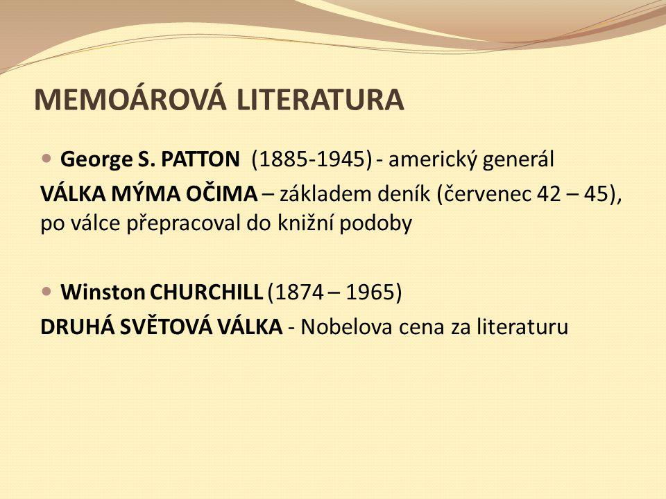 MEMOÁROVÁ LITERATURA George S. PATTON (1885-1945) - americký generál