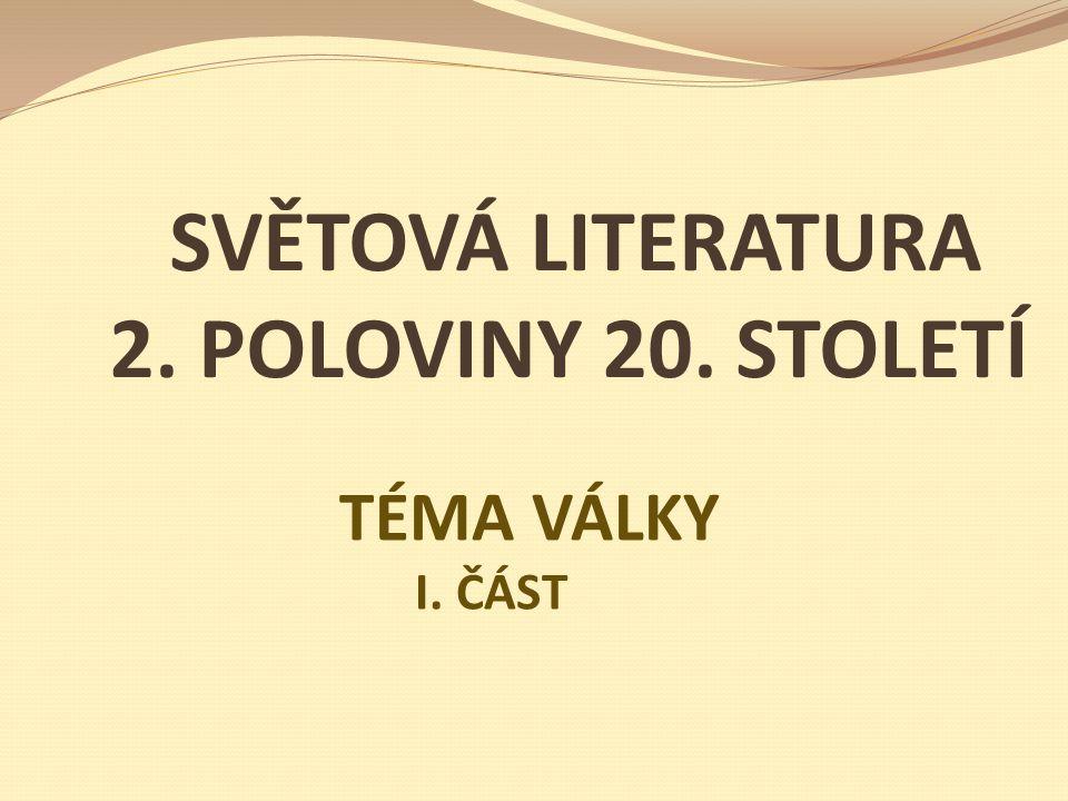 SVĚTOVÁ LITERATURA 2. POLOVINY 20. STOLETÍ