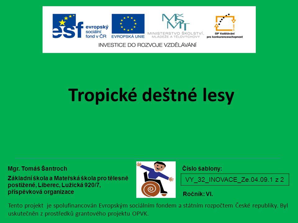 Tropické deštné lesy VY_32_INOVACE_Ze.04.09.1 z 2