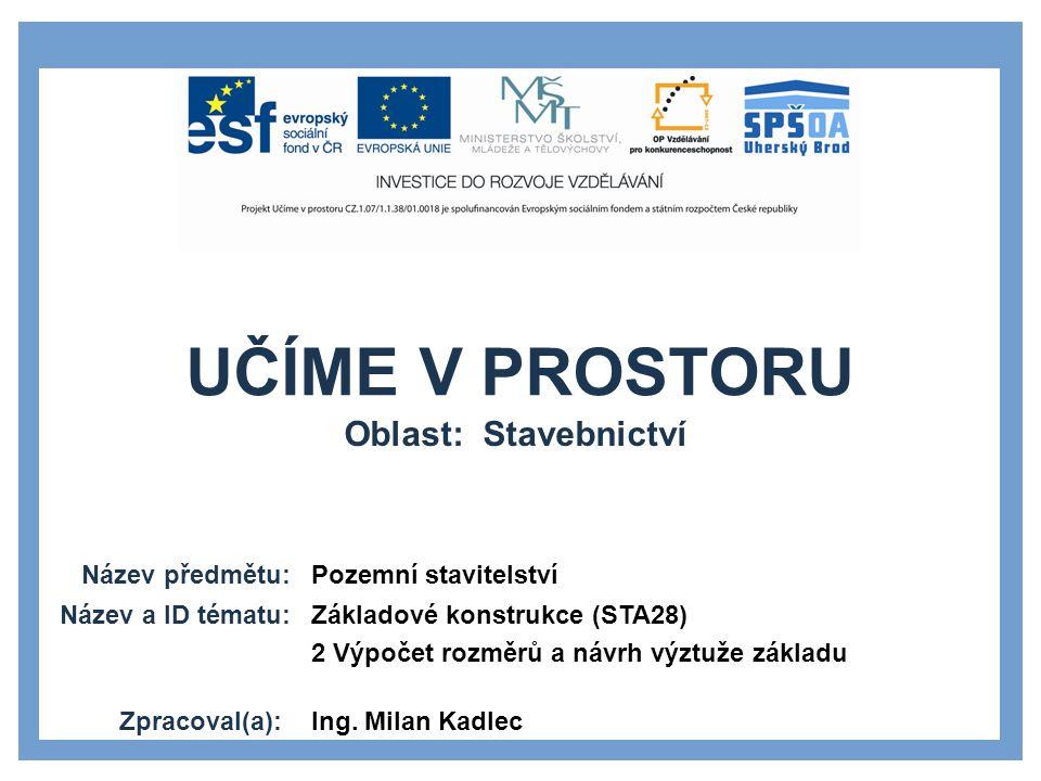 Oblast: Stavebnictví Pozemní stavitelství Základové konstrukce (STA28)
